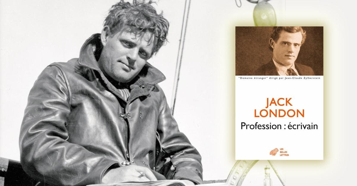 Devenir écrivain : les 10 conseils de Jack London