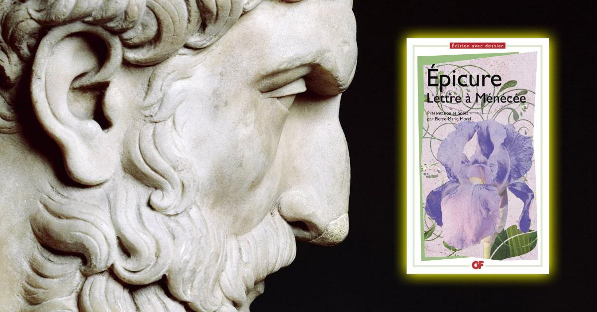 Lettre à Ménécée, Épicure | Résumé détaillé